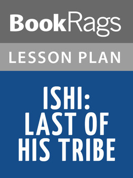 Ishi: Last of His Tribe Lesson Plans