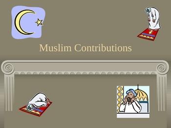 Islam - Muslim Contributions PowerPoint