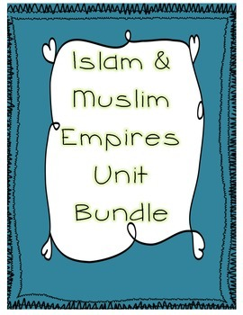 Islam and the Muslim Empires Complete Unit