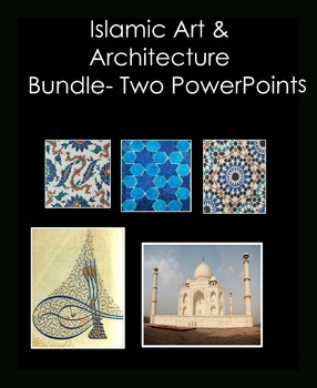 Islamic Art & Architecture Bundle -2 Powerpoints