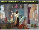 "Islam - ""Muslim Contributions to Later Civilizations"" + Quiz"