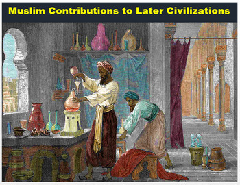 "Islam - ""Muslim Contributions to Later Civilizations"" + Quiz"