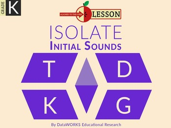 Isolate Initial Sounds T D K G