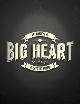 It Takes a Big Heart to Shape a Little Mind Chalkboard Dig