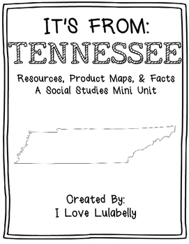 It's From: Tennessee  - A Mini Unit about Resources, Produ