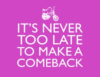 It's Never Too Late To Make A Comeback 8.5 x 11 Classroom Poster