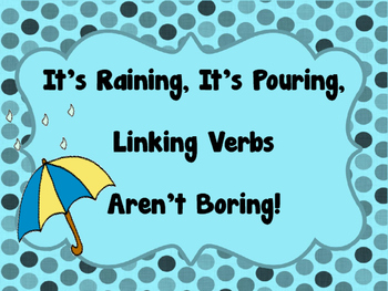 It's Raining It's Pouring Linking Verbs Aren't Boring - is