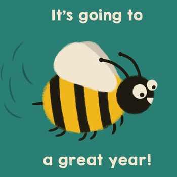 It's going to be / bee a great year! - New Year's Day or B