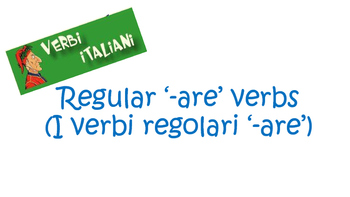 Italian regular '-are' verbs PowerPoint