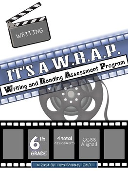 It's A WRAP! 6th grade Common Core ELA Assessment - Writing