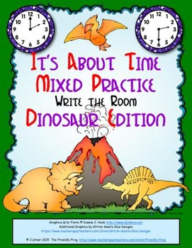 It's About Time Mixed Practice: Write the Room (Dinosaur Edition)
