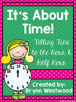 It's About Time! Telling Time to the Hour & Half Hour