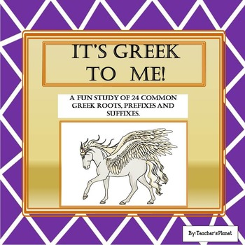 Greek roots, prefixes and suffixes- It's Greek to Me!