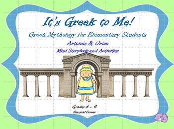 It's Greek to Me! - Artemis and Orion Myths for Elementary