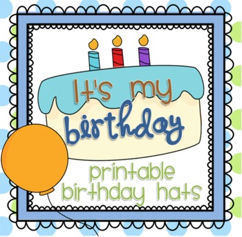 It's My Birthday - Printable Birthday Hats/Crowns
