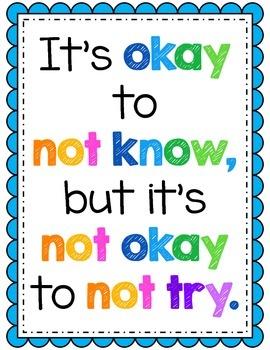 """""""It's Okay to Not Know, But It's Not Okay to Not Try"""" {Cla"""