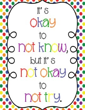 """It's Okay to Not Know, but It's Not Okay to Not Try"" Poster"