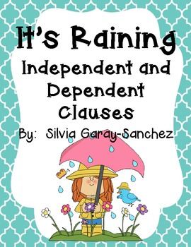 It's Raining Independent and Dependent Clauses