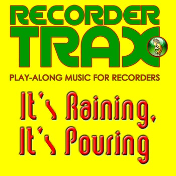 Recorder Song with Play-Along Music - It's Raining, It's Pouring