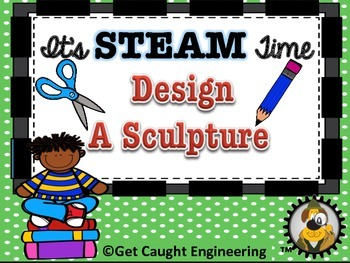 STEAM Time: Design a Sculpture