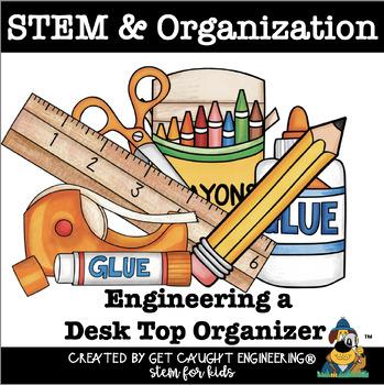 STEM Time: Build a Desk Top Organizer