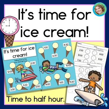 It's Time for Ice Cream!  Telling time to the half hour, f
