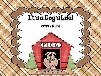 It's a Dog's Life! CCSS 2.NBT.6