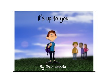 Anti-Bullying Story: It's up to You