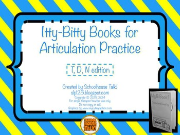 Itty-Bitty Books for Articulation Practice - T, D, N set