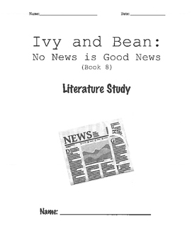 Ivy and Bean: No News is Good News Literature Study