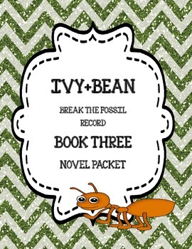 Ivy + Bean Break the Fossil Record ( Book Three) - Novel S