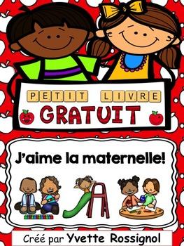 J'aime la maternelle! (Petit livre gratuit) 1er cycle, Fre