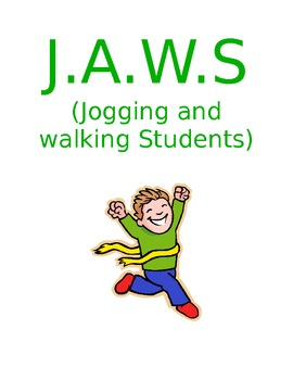 J.A.W.S. Jogging and Walking Students Weather Edition