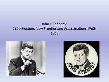 JFK 1960 Election, New Frontier and Assassination