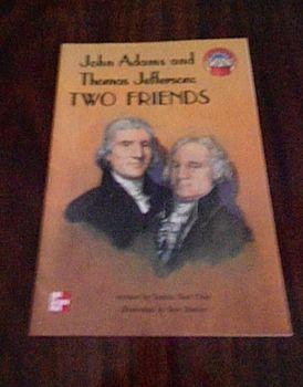 JOHN ADAMS - THOMAS JEFFERSON TWO FRIENDS McGraw-Hill Read