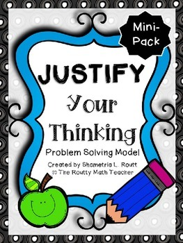 JUSTIFY Your Thinking- A Math Problem Solving Model Mini-Pack