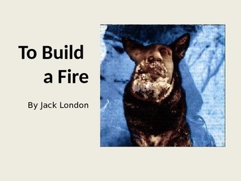 """Jack London's """"To Build a Fire"""""""