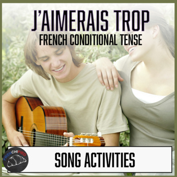 J'aimerais trop - a song and activity packet for the condi