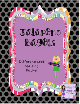 Jalapeno Bagels Differentiated Spelling (Scott Foresman Re