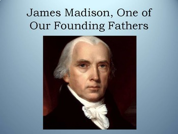 James Madison: Founding Father