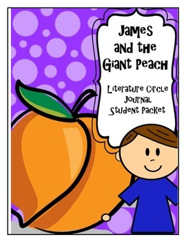 James and the Giant Peach Literature Circle Journal Studen
