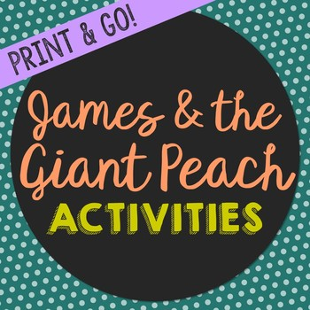 James and the Giant Peach by Roald Dahl Novel Unit Study A