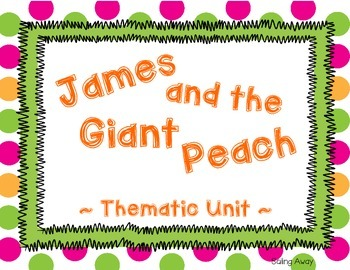 James and the Giant Peach Thematic Unit