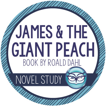James and the Giant Peach Novel Unit Plans for 4th, 5th, a
