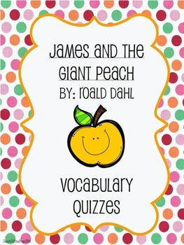 James and the Giant Peach Vocabulary Quizzes