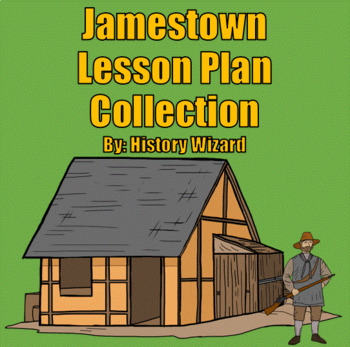 Jamestown Lesson Plan Collection (History Wizard)