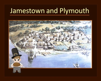 Jamestown and Plymouth - presentation - who/when/where/why