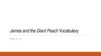 Jams and the Giant Peach Ch 25-30 Vocab PPT