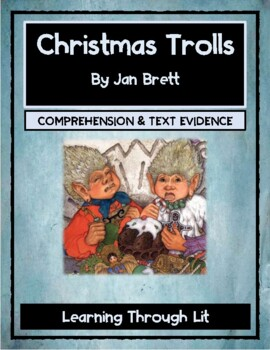 Jan Brett CHRISTMAS TROLLS - Comprehension & Text Evidence