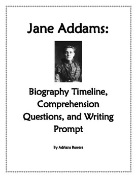 Jane Addams - Biography Timeline, Comprehension Questions,